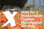 Vote for a Sustainable Greater Manchester 4th May - 150