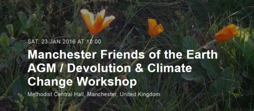Manchester FoE AGM = Devolution and Climate Change event 23rd January 2016