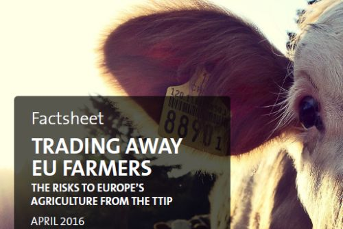 Trading away EU Farmers - The Risks to Europes agriculture from the TTIP